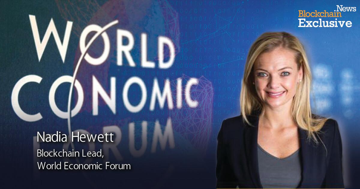World Economic Forum WEF Nadia Hewett Blockchain Lead Supply Chain.jpg