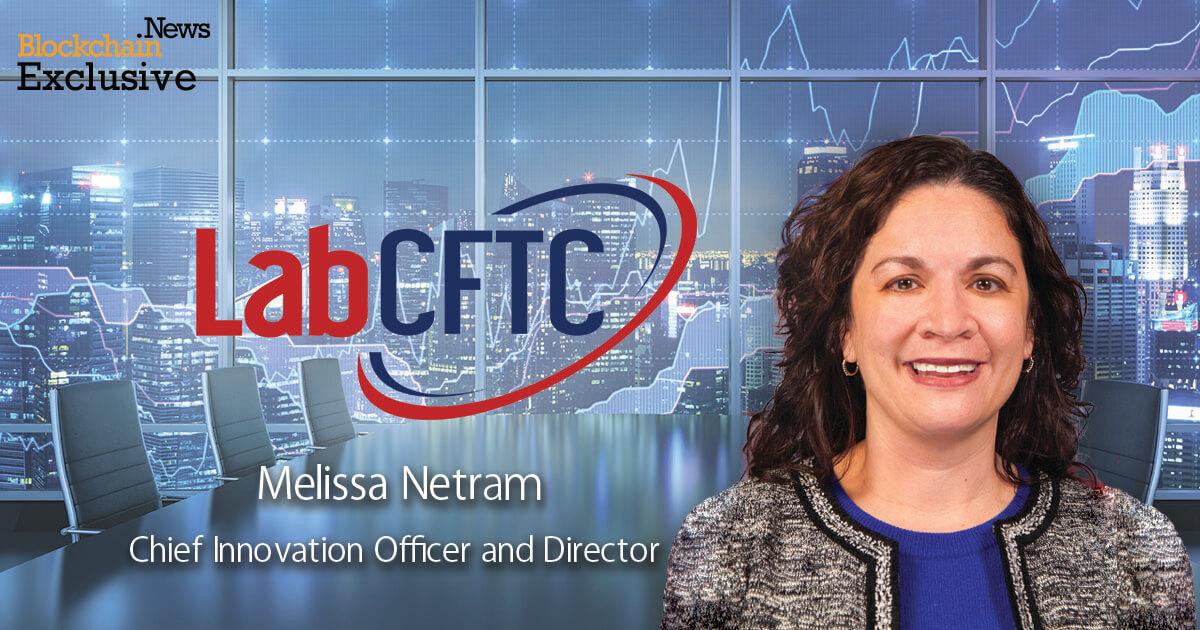 LabCFTC Melissa Netram Blockchain FinTech Regulation Blockchain.News.jpg