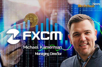 FXCM Managing Director: Bitcoin or Forex? Customers Just Want to Trade What is Moving