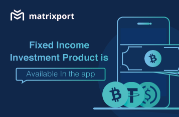 Matrixport Launches New Crypto Products with Fixed Income Investment and the Flexi-Term Investment Product