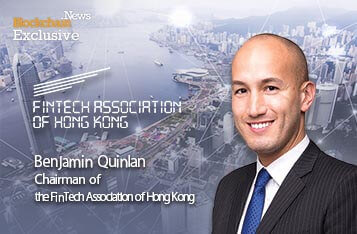 Benjamin Quinlan: New Chairman of FinTech Association of Hong Kong Shares Vision for FTAHK 2.0 and the Future of Asia's FinTech Ecosystem