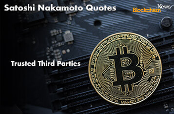 Satoshi Nakamoto's Quotes on Trust - Trusted Third Parties