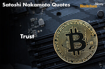 Satoshi Nakamoto's Quotes - Trust