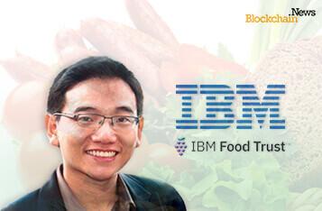 独家专访IBM Food Trust:通过区块链消除世界粮食供应的复杂性