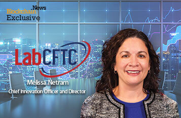 Exclusive: LabCFTC's Melissa Netram Talks Advancing Policy and Regulation in FinTech and Blockchain Through Times of Crisis